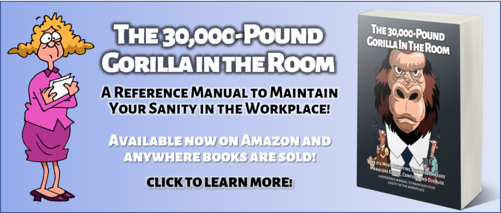 workplace sanity via 30,000-pound gorilla
