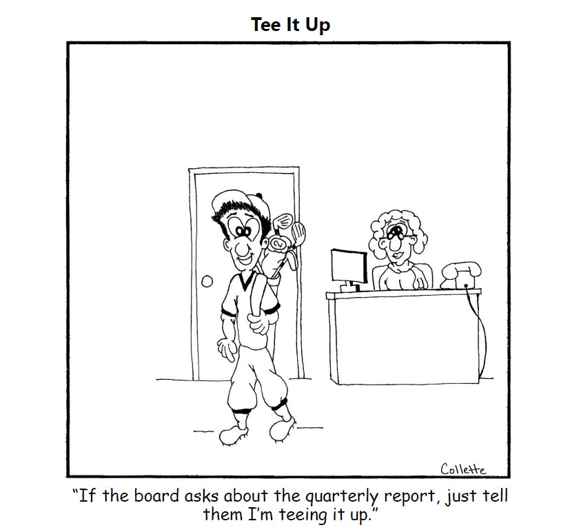 tee it up - annoying business jargon