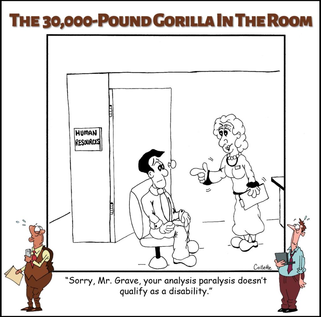 Analysis Paralysis annoying business phrase